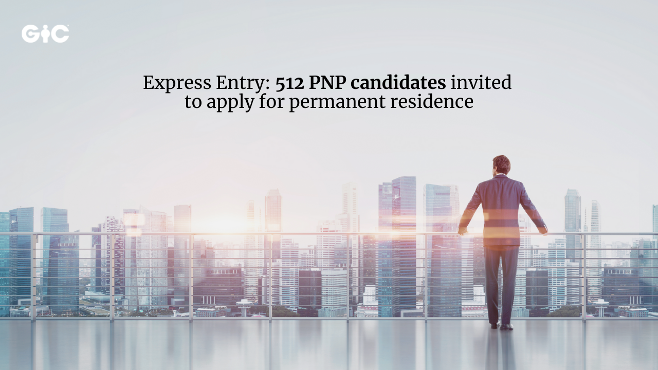 Express Entry 512 PNP candidates invited to apply for permanent residence